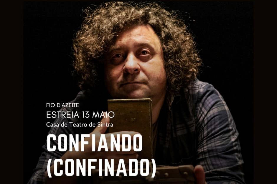 CASA DE TEATRO DE SINTRA – CONFIANDO (CONFINADO)